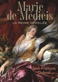 Marie de Médicis, la reine dévoilée