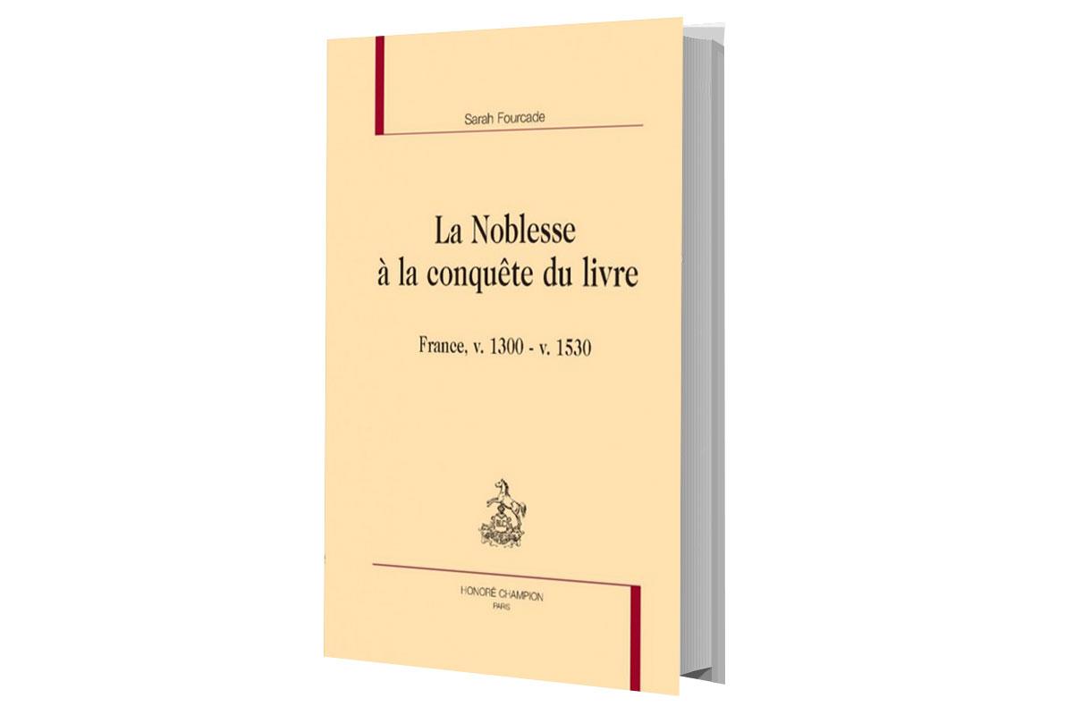 Première de couverture Livre La Noblesse à la conquête du livre rédigé par Sara Fourcade
